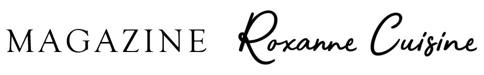 Roxanne Cuisine – Recettes de Katherine-Roxanne Veilleux